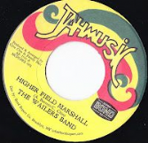 Wailers Band - Higher Field Marshall / No Parshall (Jah Music) US 7""